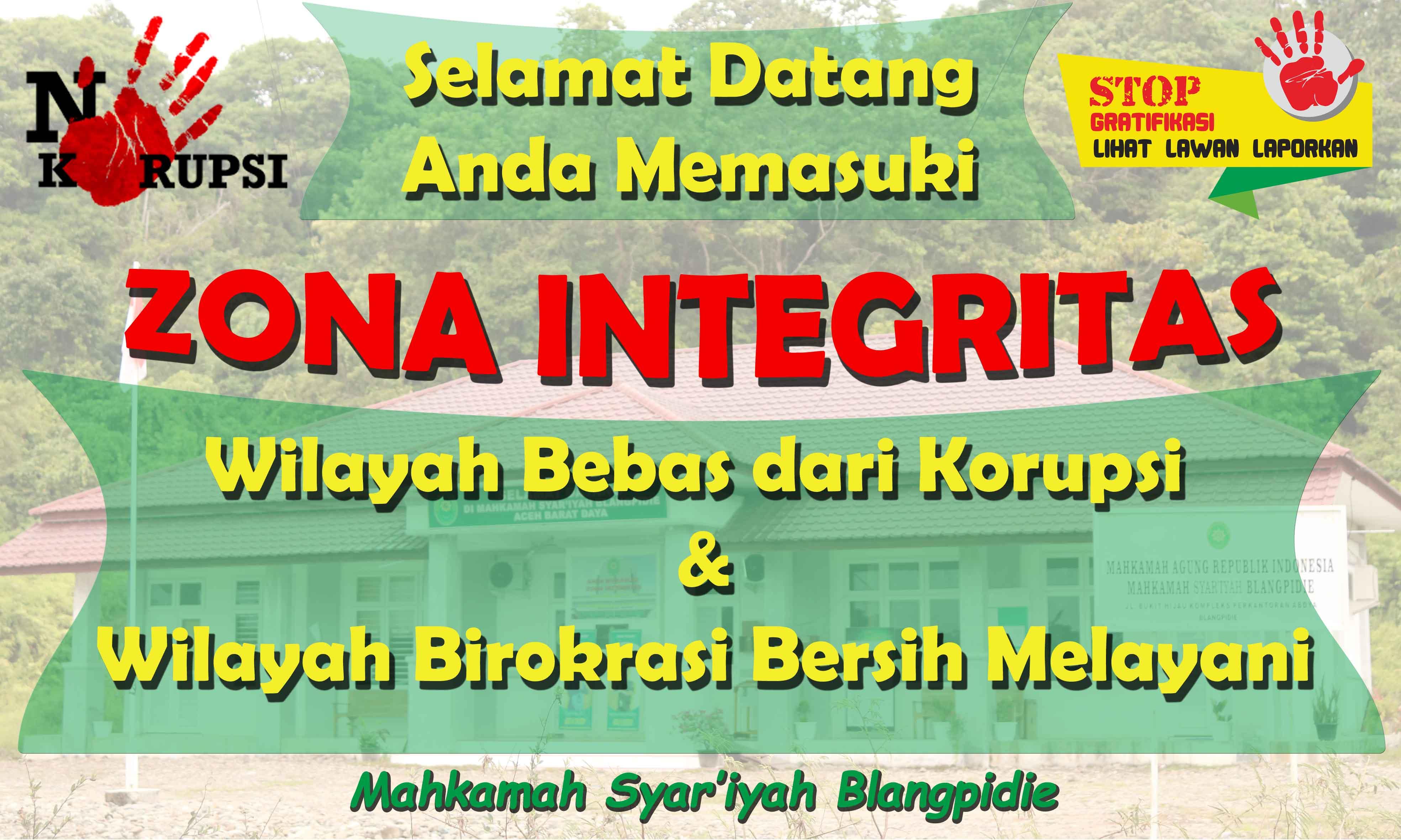 Anda Memasuki Zona Integritas Wilayah Bebas dari Korupsi dan Wilayah Birokrasi Bersih Melayani